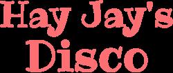 Hay Jay's Disco